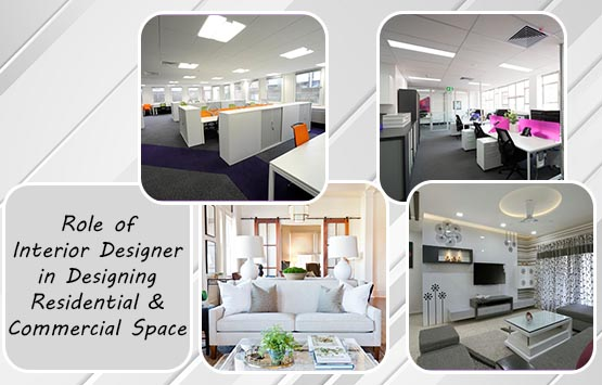 Role Of Interior Designer In Designing Residential Commercial Space
